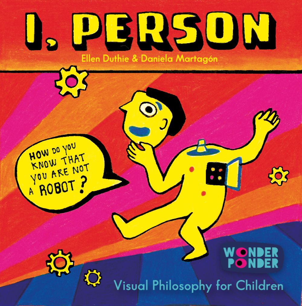 Front cover of  I, Person , our new Visual Philosophy for Children title out to be released in June 2015.