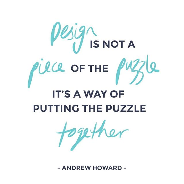 """Design is not a piece of the puzzle, it's a way of putting the puzzle together"" - Andrew Howard ... When we start viewing design as an integral tool for genuine problem solving, instead of something that simply 'makes the things look nice' we open up a world of possibilities for change-making ✌🏻🌎 . . . . . . . #louisebcreative #purposedriven #missionpositive #creativewomen #creativepreneur #smallbiz #dogooddesign #bethechange #girlboss #creativedirection #morningtonpeninsula #melbournedesign #design #designer #graphicdesign #graphicdesigner #quoteoftheday #juststart #freedom #passion #startuptips #motivation #inspiration #handlettering"