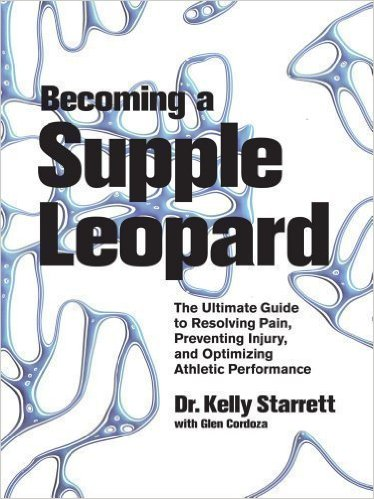 Becoming a Supple Leopard by Kelly Starrett.jpg