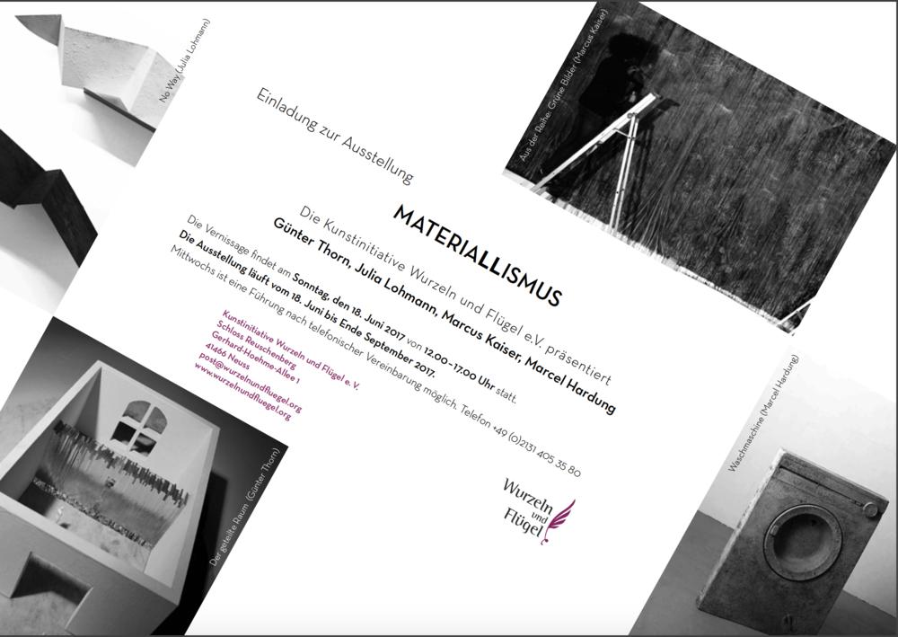 MATERIALLISMUS - Die Kunstinitiative Wurzeln und Flügel e.V. präsentiert Günter Thorn, Julia Lohmann, Marcus Kaiser, Marcel HardungDie Vernissage findet am Sonntag, den 18. Juni 2017von 12.00 – 17.00 Uhr statt.Die Ausstellung läuft vom 18. Juni bis Ende September 2017.Mittwochs ist eine Führung nach telefonischer Vereinbarung möglich. Telefon +49 (0)2131 405 35 80