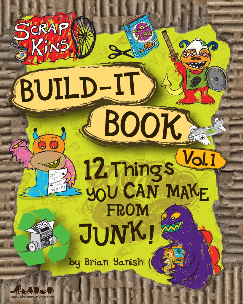 Build-It Book: Volume 1 - Paperback, Ages 6–1032 pages (black & white)ISBN: 978-061543894$9.99(Crackle Press, 2011)12 recycled art projects, activities and comics.What can you make from all that junk you throw away? Join The ScrapKins, a toothsome monster tribe who live in a recycling center, as they give step by step instructions to turn toilet paper tubes and milk cartons into pirate ships, bird feeders and more! Share a project with your kids with true DIY fun at home!