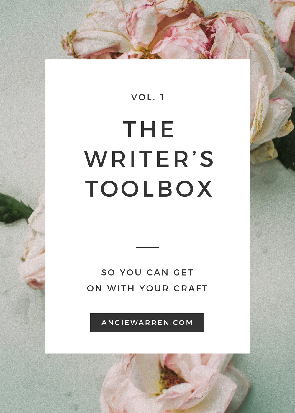 ANGIE WARREN // The Writer's Toolbox Vol. 1