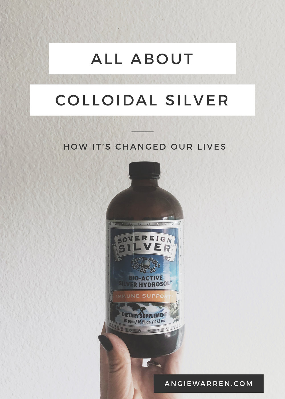 COLLOIDAL SILVER - How it's Changed Our Lives (Angie Warren)