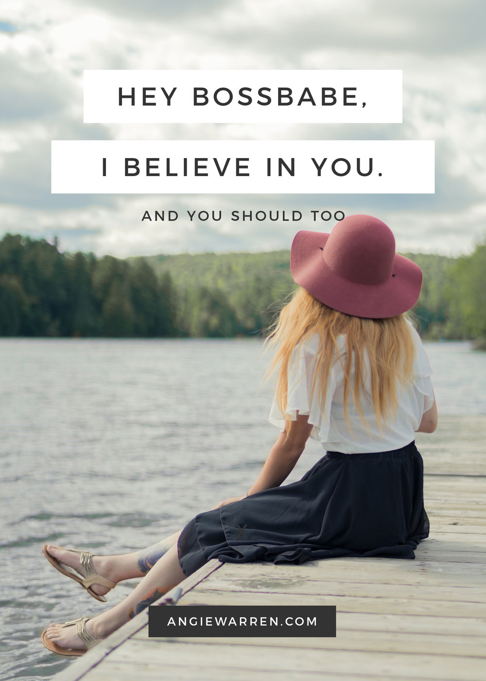 Bossbabe, I Believe in You // Work at Home Mama // www.angiewarren.com