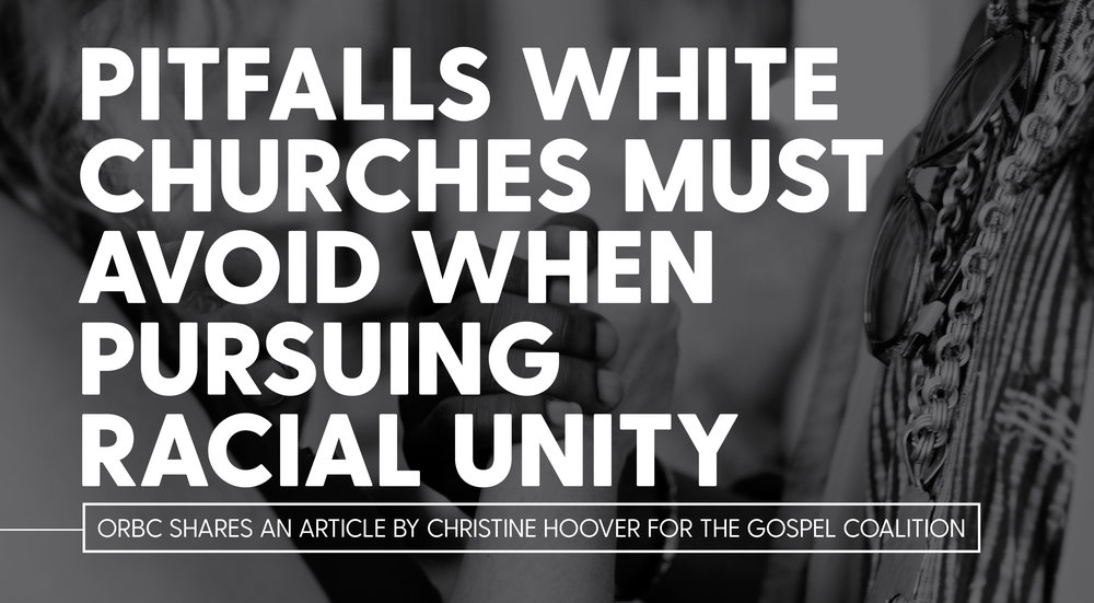 Pitfalls White Churches Must Avoid When Pursuing Racial Unity.jpg