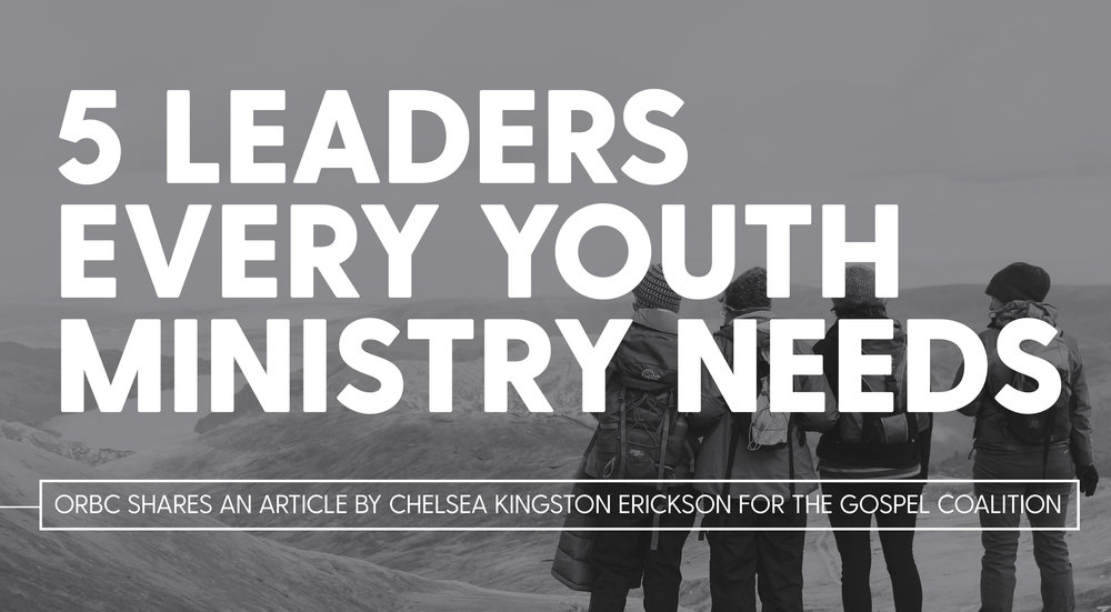 5 Leaders Every Youth Ministry Needs.jpg