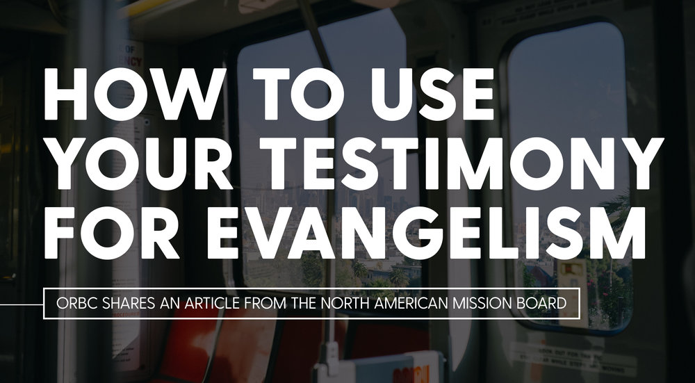 How to Use Your Testimony for Evangelism.jpg