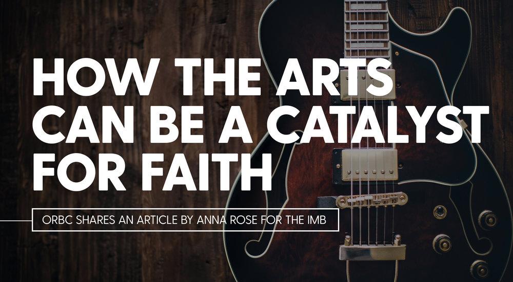 How the Arts Can Be a Catalyst for Faith.jpg