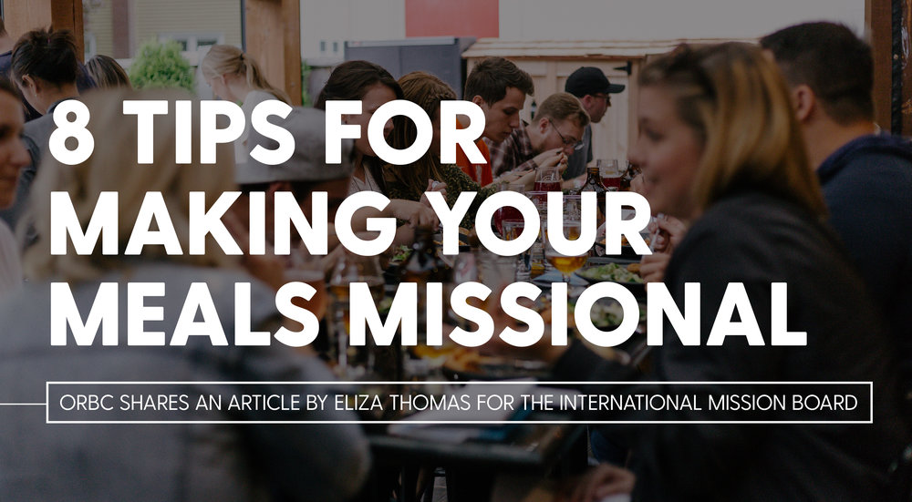 8 Tips for Making Your Meals Missional.jpg