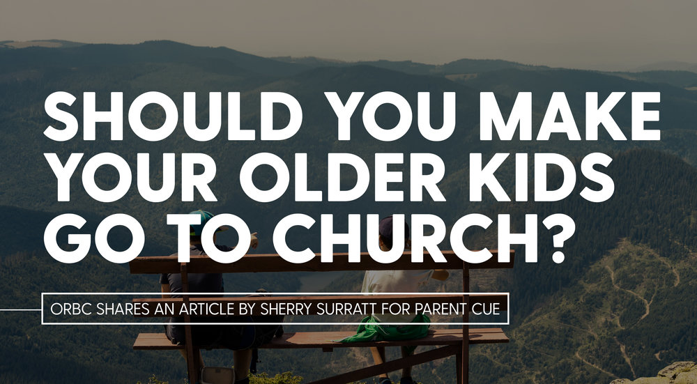 SHOULD YOU MAKE YOUR OLDER KIDS  GO TO CHURCH?.jpg