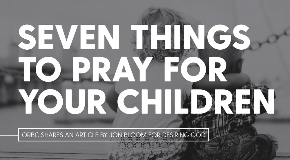 Seven Things to Pray for Your Children.jpg