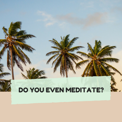 Do you even meditate