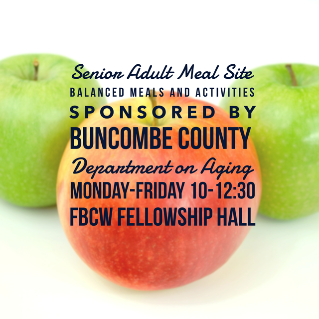 The Meal Site meets Monday-Friday (except for scheduled interruption) in the FBCW Fellowship Hall. Find out more by calling the church office or the Buncombe County Council on Aging (828) 277-8288.