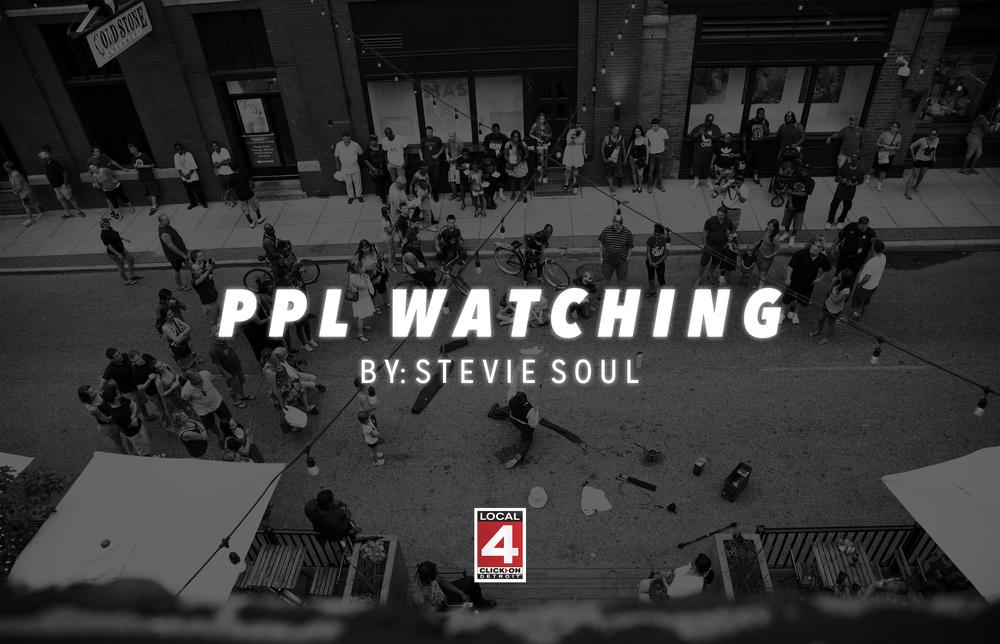Stevie Soul PPL Watching Greektown