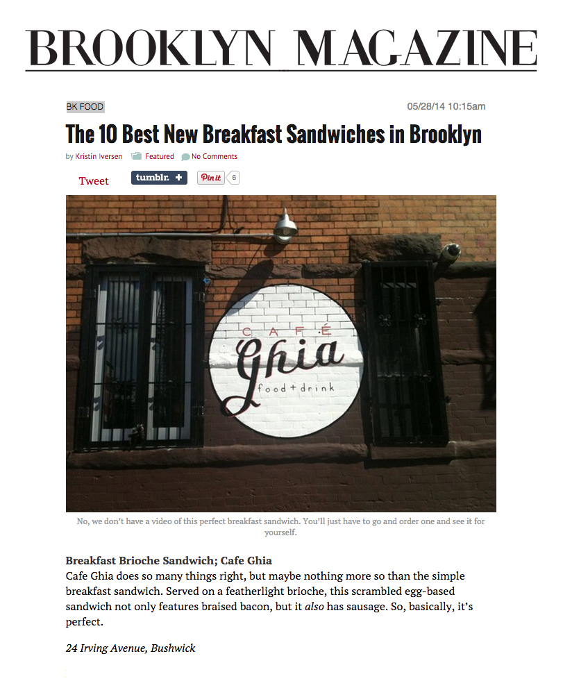 Brooklyn Magazine: The 10 Best New Breakfast Sandwiches inBrooklyn   May 28, 2014