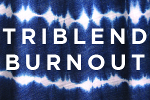 pfd-triblend-burnout.jpg