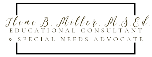 Ilene B. Miller, M.S. Ed. Educational Consultant & Special Needs Advocate