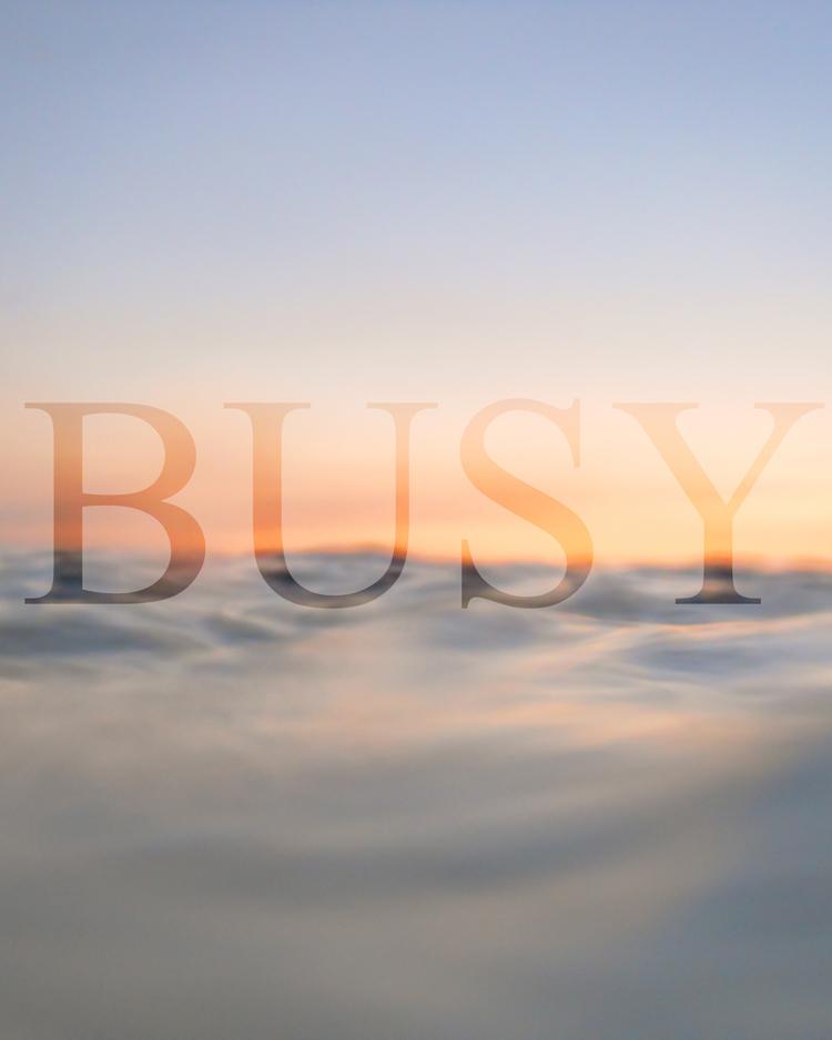 busy_BLOG.jpg