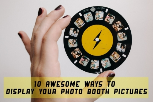 Free Guide: 10 Awesome Ways to Display Your Photo Booth Pictures | The Danger Booth