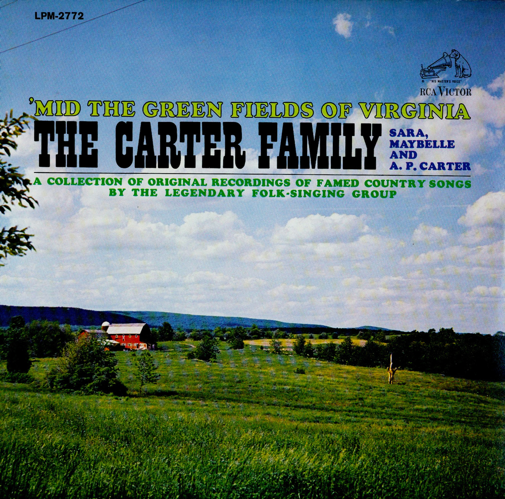 From the Archives:  'Mid the Green Field of Virginia, The Carter Family:    A.P.  Carter,  Sara Carter, Maybelle Carter.  RCA Records.  From the Bill Vernon Collection.
