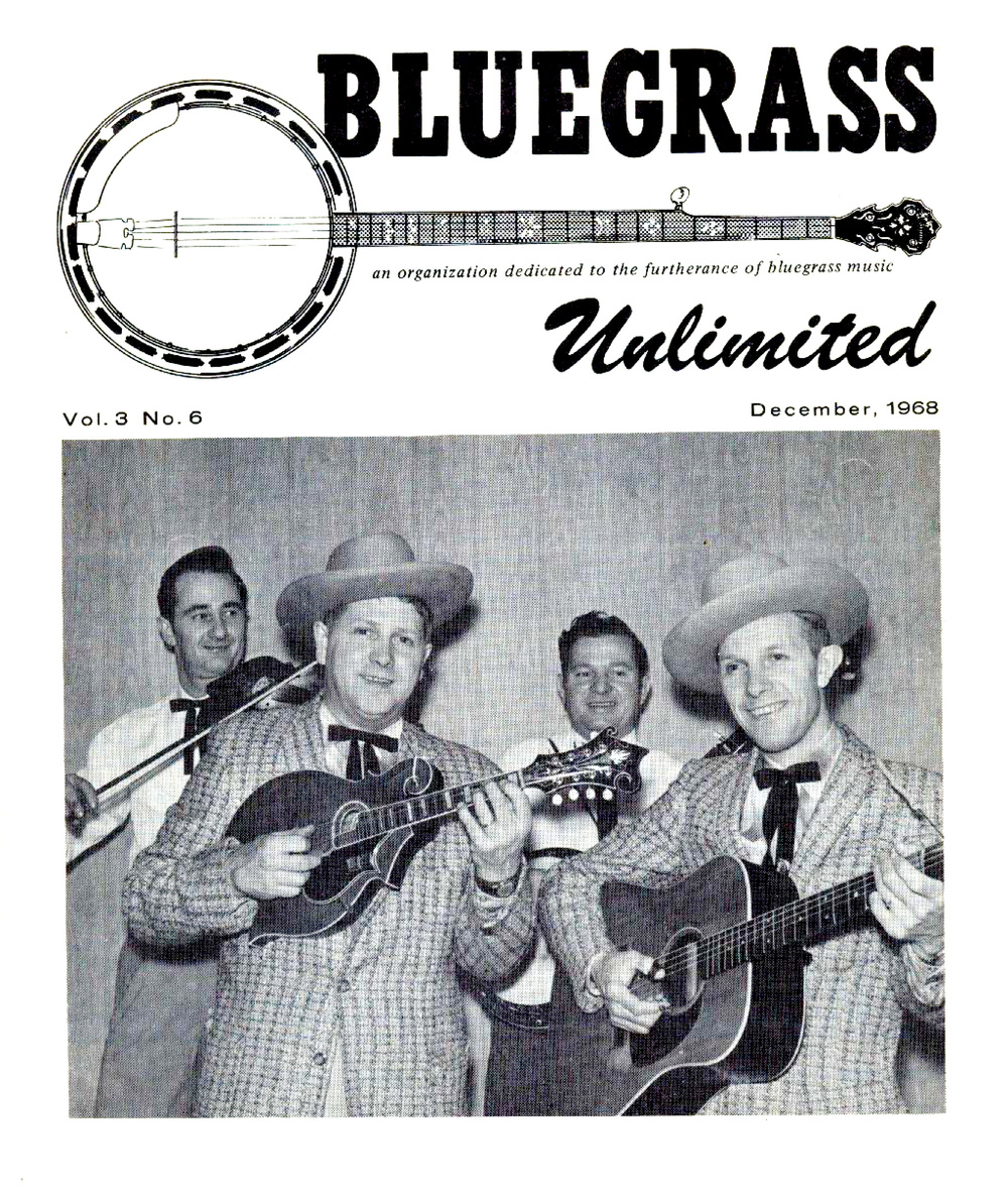 "From the Archives:  Contents:  ""Lilly Brothers"" by Mac Martin, includes black and white photographs of Everette Lilly, Lester Flatt & Earl Scruggs - Red Belcher - Lilly Brothers; ""Bluegrass Fiddle"" by Earl V. Spielman, includes two unidentified black and white photographs; ""Kenny Baker"" by Alice Foster; ""Third Annual Tennessee State-ETSU Folk Festival"" by Clarence H. Greene, includes 1 black and white photograph of Jean Ritchie and 2 unidentified black and white photographs; record reviews and advertisements; ""Aunt Dinah's Quilting Party"", includes 2 black and white photographs, one with the band pictured with Andy Williams; Notes & Queries; letters to the editor; ""Bluegrass Unlimited Song Book"" includes:  ""Rosewood Casket"", ""We Shall Meet Some Day"", ""That Star Belongs to Me"" and ""There'll Come a Time""; schedules of events and personal appearances; classified ads.  From the museum's Bluegrass Unlimited Collection."