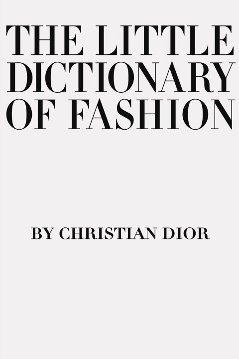 The Little Dictionary of Fashion by Cristian Dior