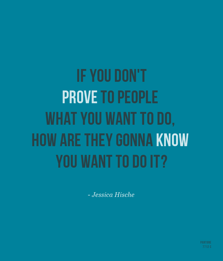 Jessica Hische - Prove to people.jpg