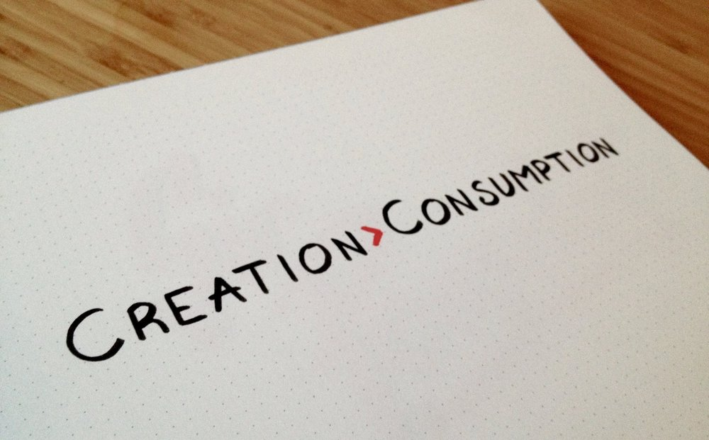Creation > Consumption