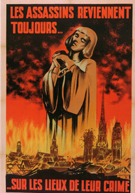 """1944'ten İngiliz karşıtı bir propaganda posteri: """"Katiller her zaman suç mahaline dönerler""""(Jeanne D'Arc'ın Roune'de yakılması ile 500 sene sonra bu sefer Nazi işgalindeki Rouen'in bombalanması arasında bağ kurulmuş"""