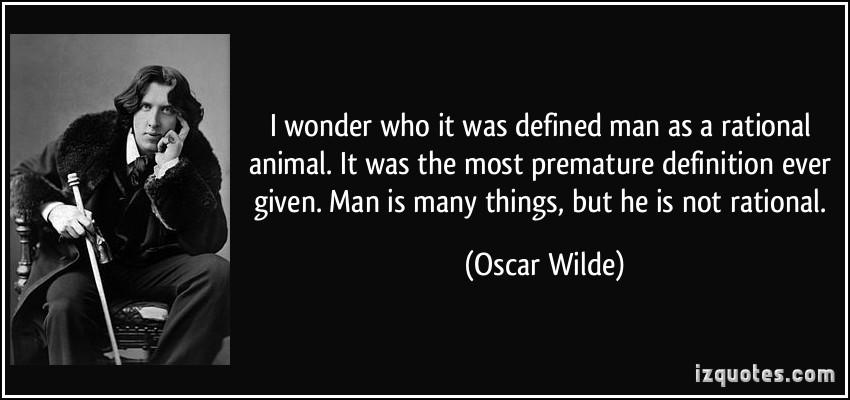"""""""Oscar Wilde olduğum için, yine kesin çok zekice bir şeyler söylemişimdir, siz bozmayın"""""""