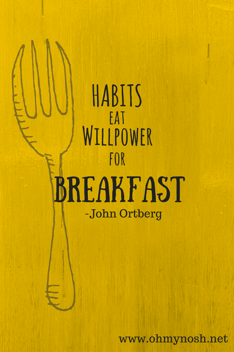 habits eat willpower for lunch
