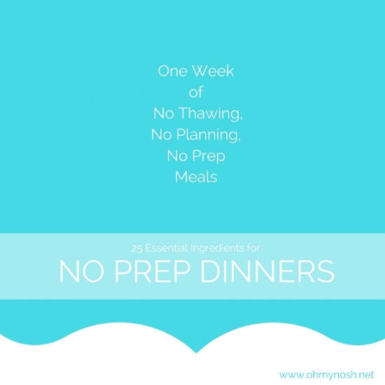 25 Essential Ingredients for one week of no thawing no prep no planning fast healthy meals