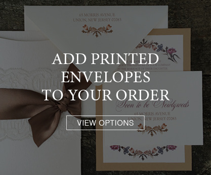 Complete the overall look and feel of your wedding invitation from the inside out. Envelopes are custom designed to match your invitation ensemble.