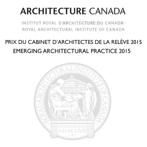 PRIX DU CABINET D'ARCHITECTES DE LA RELÈVE 2015 - IRAC