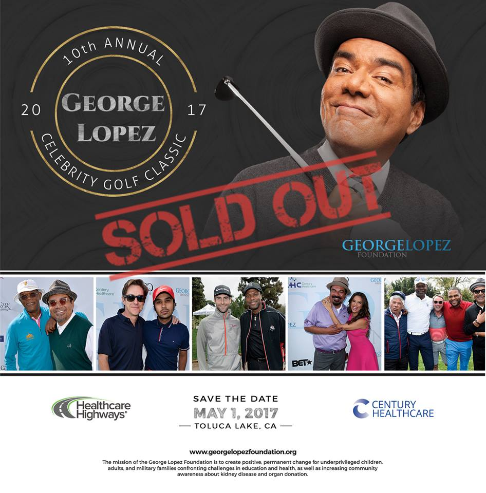 10th Annual George Lopez Celebrity Golf Classic SOLD OUT 2017 v2.jpg