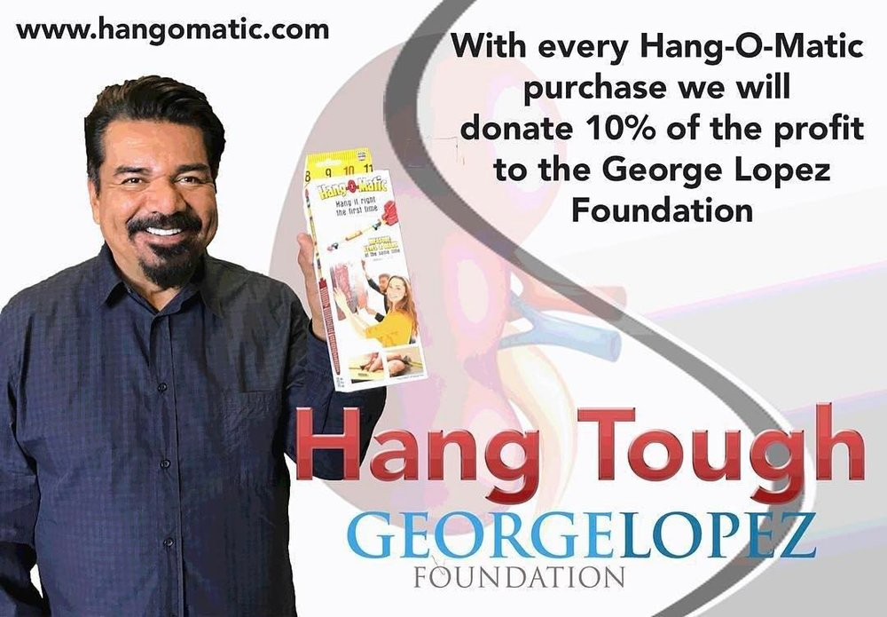 George Lopez Foundation Hang-O-Matic