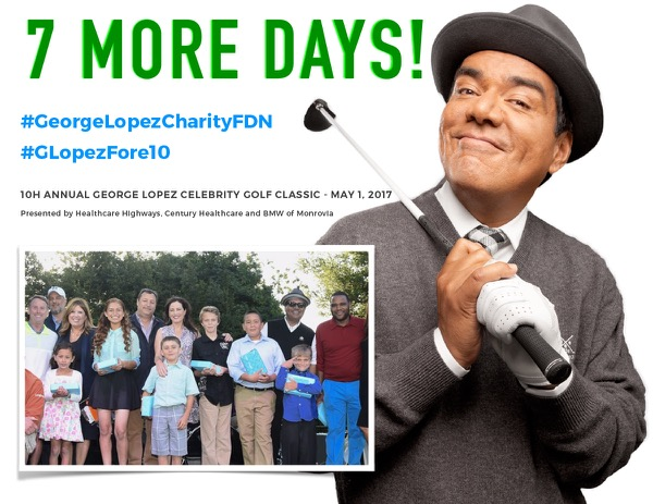 7 Days Left until the 10th Anniversary George Lopez Celebrity Golf Classic