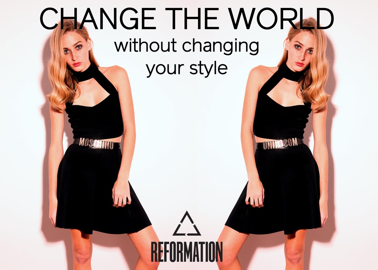 Reformation gets it.       photo cred:   jointhereformation