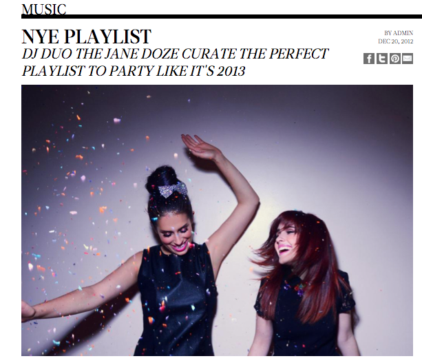 Ch ch check out our buddies The Jane Doze, on Rebecca Minkoff's site supplying their soundtrack to ringing in 2013 in style. Love us doze hoes. P.S pic styled by CR founder, our fearless leader, Elizabeth Kott