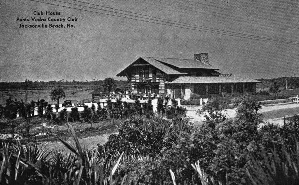 Original Ponte Vedra Country Club – 3-story log cabin, 1935.   Courtesy of the  State Archives of Florida, Florida Memory