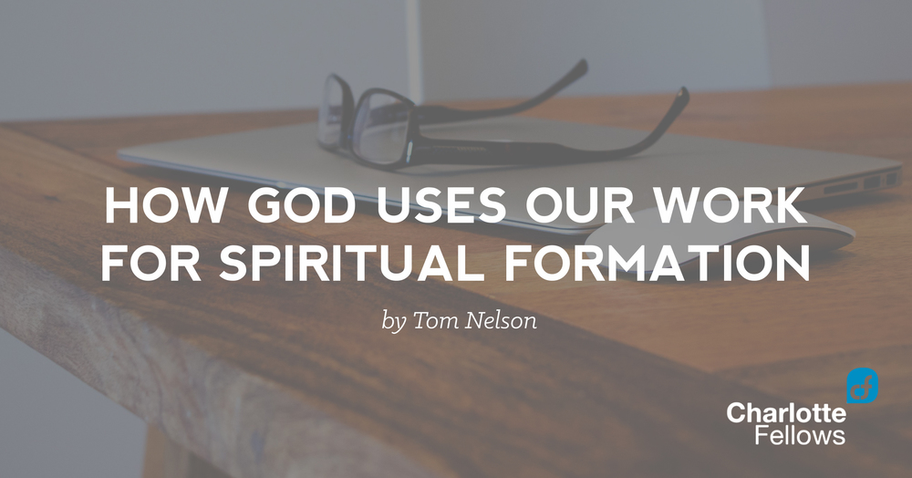 work spiritual formation tom nelson