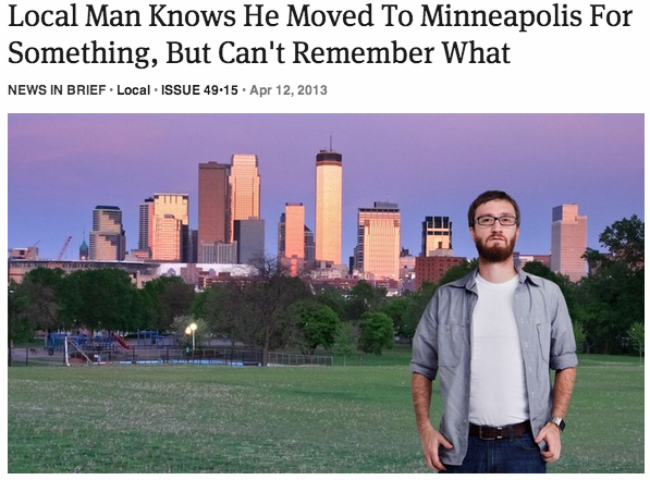 theonion: Local Man Knows He Moved To Minneapolis For Something, But Can't Remember What: Full Report