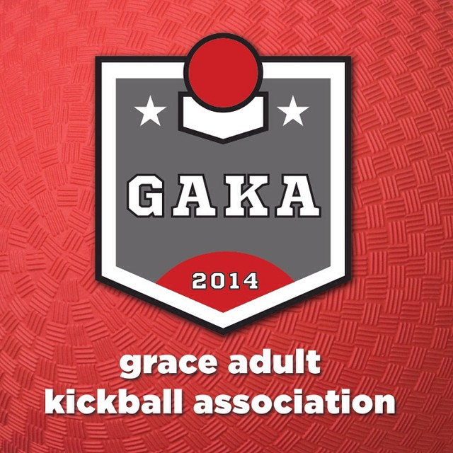 So... we're starting a kickball league. Yep. Kick. Ball. Grab some friends, and go sign up. Sign up on our website, gracecov.org
