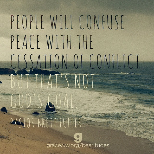 """""""People will confuse peace with the cessation of conflict. But that's not God's goal."""" - Pastor Brett Fuller #TheBeatitudes"""