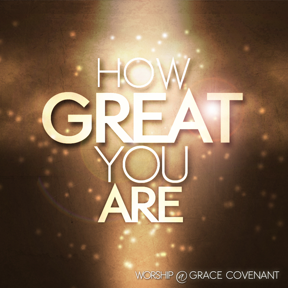 How Great You Are