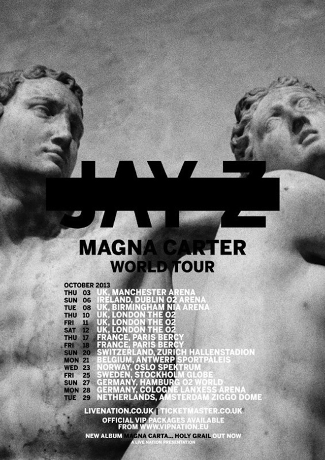 Magna Carter World Tour North American Dates:    November 30th St. Paul, MN Xcel Energy Center   December 1st Lincoln, NE Pinnacle Bank Arena   December 2nd Denver, CO Pepsi Center   December 6th Anaheim, CA Honda Center   December 7th San Diego, CA Valley View Casino Center   December 9th Los Angeles, CA Staples Center   December 10th Fresno, CA Save Mart Center   December 11th San Jose, CA SAP Center at San Jose   December 13th Las Vegas, NV Mandalay Bay Events Center   December 18th Oklahoma City, OK Chesapeake Energy Arena   December 19th Houston, TX Toyota Center   December 20th San Antonio, TX AT&T Center   December 21st Dallas, TX American Airlines Center   December 27th Atlanta, GA Philips Arena   December 28th Birmingham, AL BJCC Arena   January 2nd Ft. Lauderdale, FL BB&T Center   January 4th Charlotte, NC Time Warner Cable Arena   January 5th Greensboro, NC Greensboro Coliseum Complex   January 8th Cleveland, OH Quicken Loans Arena   January 9th Chicago, IL United Center   January 10th Detroit, MI The Palace Of Auburn Hills   January 12th Brooklyn, NY Barclays Center   January 13th Brooklyn, NY Barclays Center   January 16th Washington DC Verizon Center   January 17th Uncasville, CT Mohegan Sun Arena   January 18th Boston, MA TD Garden   January 19th Uniondale, NY Nassau Coliseum   January 21st Pittsburgh, PA CONSOL Energy Center   January 22nd Newark, NJ Prudential Center   January 24th Montreal, PQ Bell Centre   January 27th Toronto, ON Air Canada Centre   January 29th Philadelphia, PA Wells Fargo Center   January 30th Buffalo, NY First Niagara Center   January 31st State College, PA Bryce Jordan Center