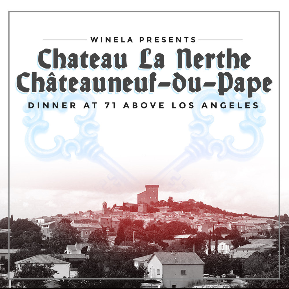 CHATEU LA NERTHE CHATEAUNEUF DU PAPE DINNER  71 ABOVE, LOS ANGELES  MAY 3, 2018