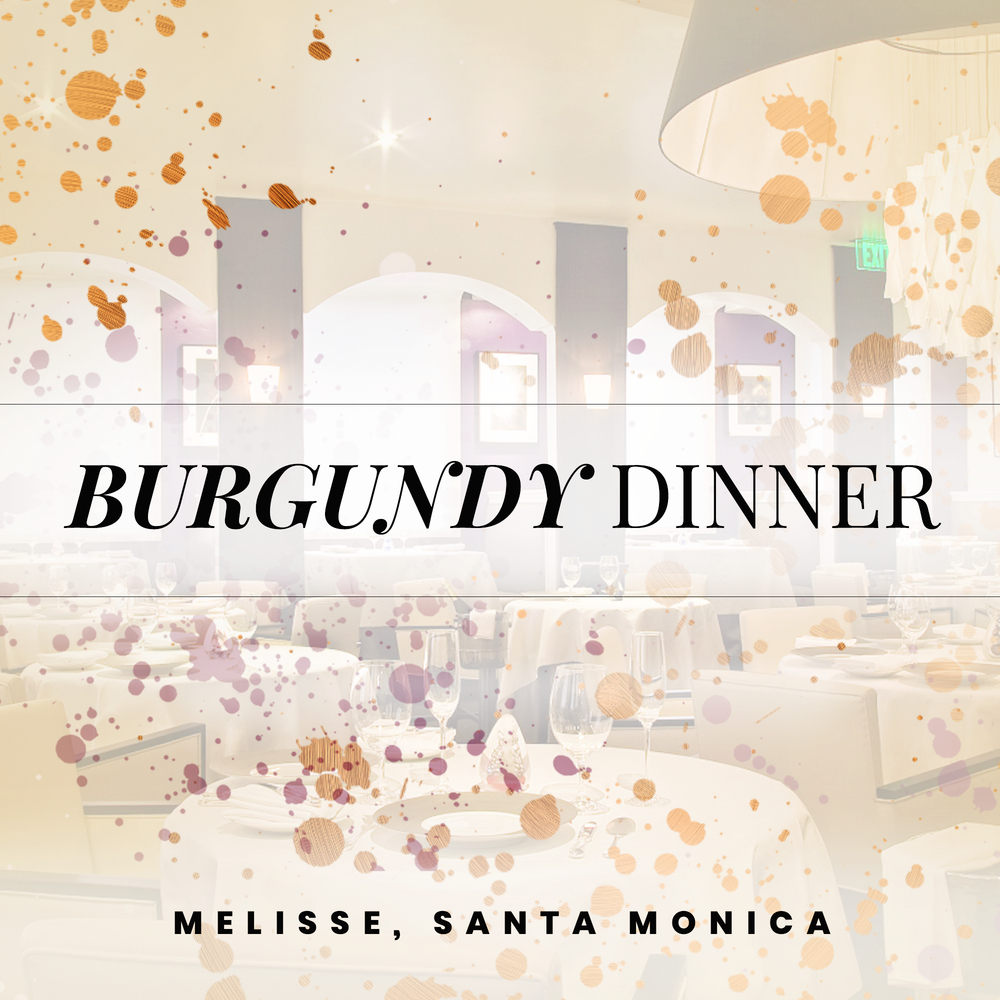 BURGUNDY DINNER MELISSE, SANTA  MONICA   SEPTEMBER 15, 2018