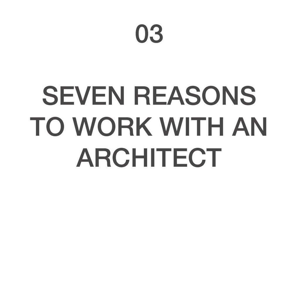 03 seven reasons to work with an architect.jpg