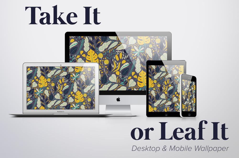 Take It Or Leaf It Wallpaper